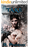 Take: A Dark Taboo Tale: The Need Trilogy #2