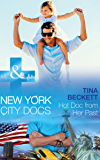 Hot Doc From Her Past (Mills & Boon Medical) (New York City Docs, Book 1)