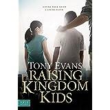 Raising Kingdom Kids: Giving Your Child a Living Faith