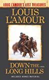 Down the Long Hills (Louis L'Amour's Lost Treasures): A Novel