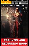 Rapunzel and Red Riding Hood (Futanari Erotica Fairy Tales Book 4) (English Edition)