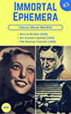 Classic Movie Monthly #3: Born to Be Bad, His Greatest Gamble, The Roaring Twenties (Immortal Ephemera)