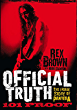 Official Truth, 101 Proof: The Inside Story of Pantera (English Edition)