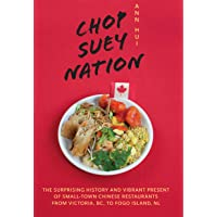 Chop Suey Nation: The Legion Cafe and Other Stories from Canada's Chinese Restaurants