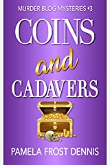 Coins and Cadavers (The Murder Blog Mysteries Book 3) Kindle Edition