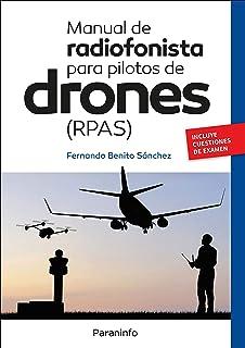 Piloto de DRONES RPAS : Volumen I - Parte I. Las aeronaves ...