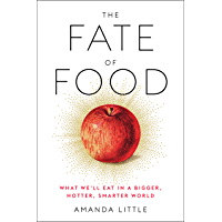 The Fate of Food: What We'll Eat in a Bigger, Hotter, Smarter World (English Edition)