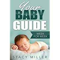 Pregnancy: Your Baby Guide Week For Week (Parenting, Baby Guide, New Parent Books...