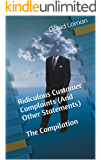 Ridiculous Customer Complaints (And Other Statements)  The Compilation
