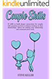 Couple Skills: 25 skills to build deeper connections for couples with questions on how to enhance intimacy in their…