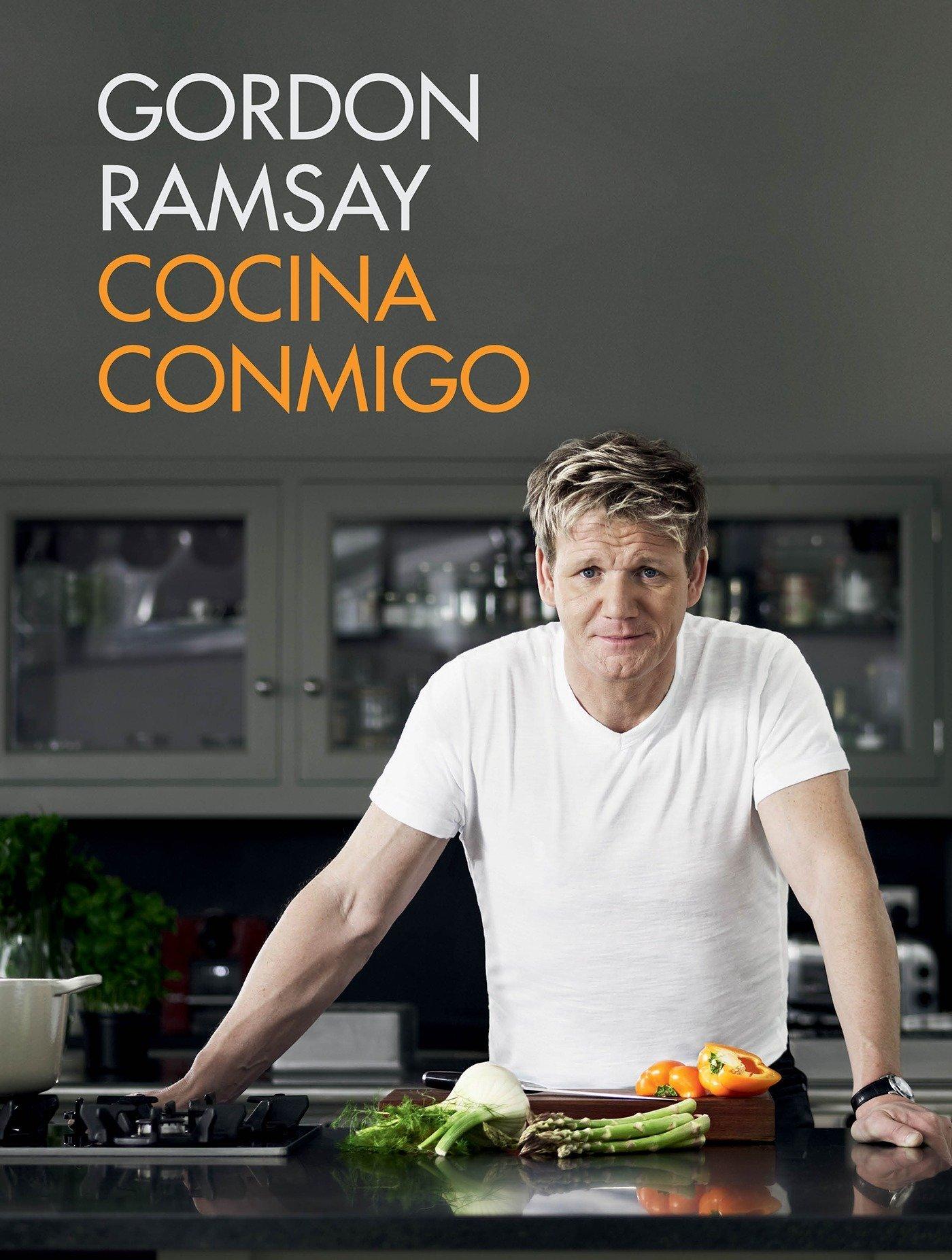 Cocina conmigo / Gordon Ramsay's Home Cooking: Everything You Need to Know to Ma ke Fabulous Food (Spanish Edition) by Grijalbo Ilustrados