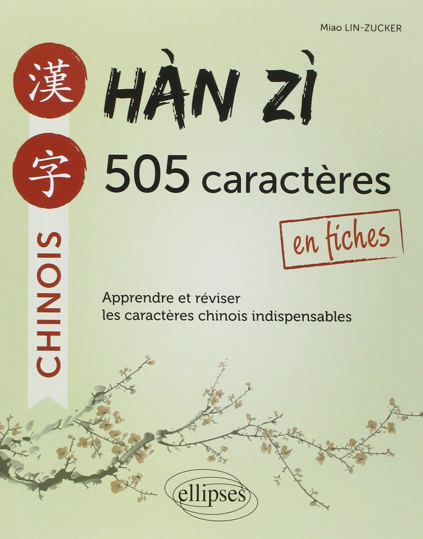 Amazon.fr - Han Zi 505 Caractères Chinois en Fiches Apprendre et Réviser  les Caractères Indispensables - Miao Lin-Zucker - Livres