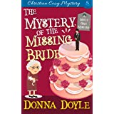 The Mystery of the Missing Bride: Cozy Mystery (A Molly Grey Cozy Mystery Book 4)