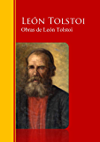 Obras Completas - Coleccion de León Tolstoi: Biblioteca de Grandes Escritores (Spanish Edition)