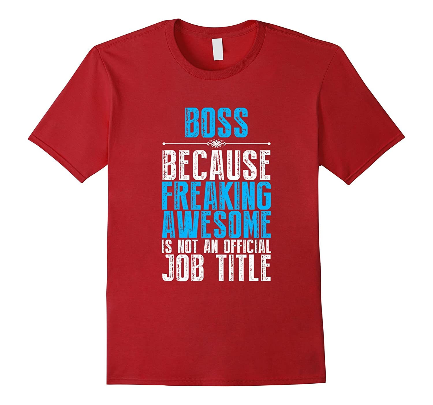 8b67efd9a6 Boss Freaking Awesome Job Title T-Shirt Funny Boss Day Quote-TJ ...