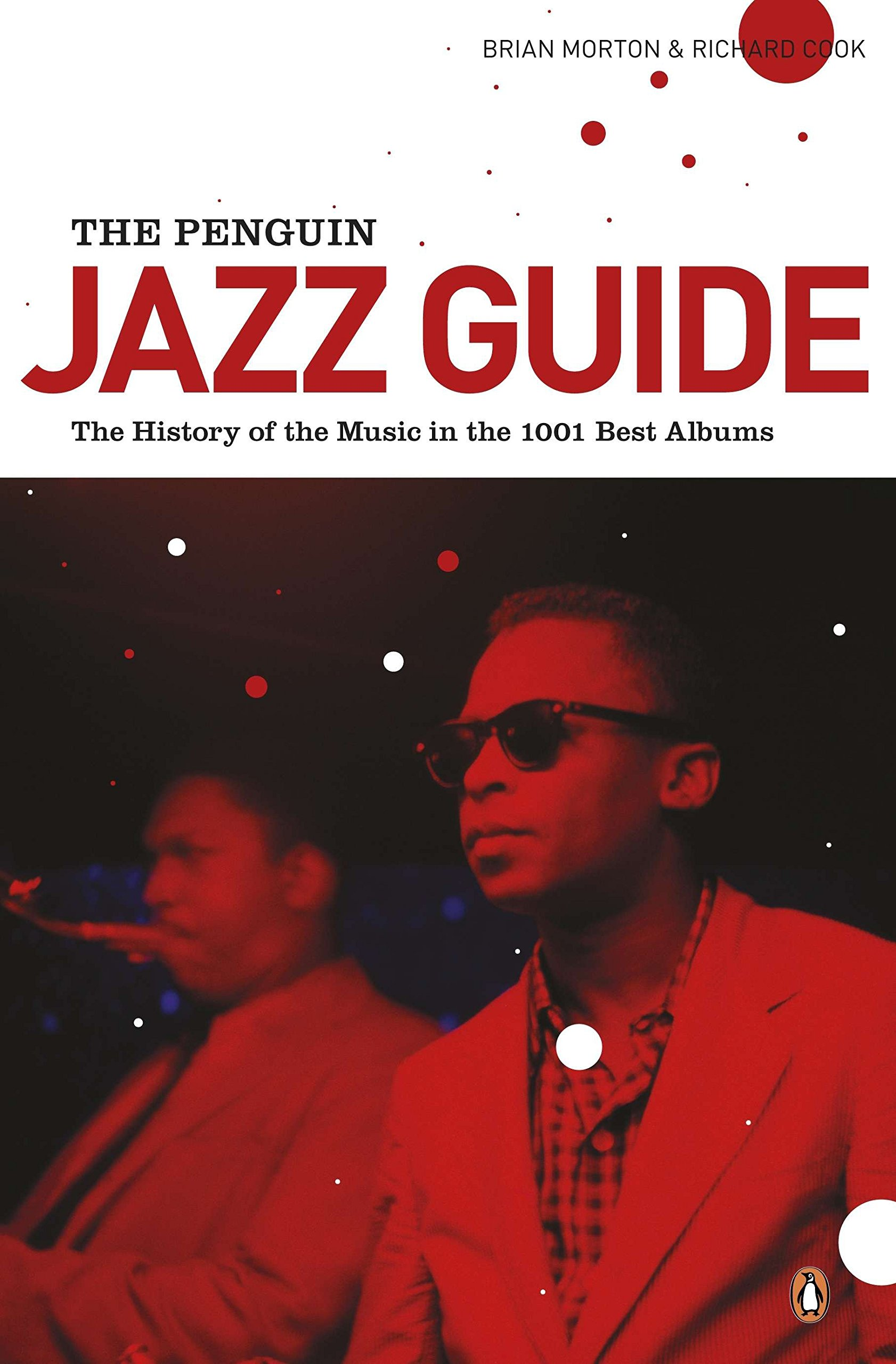 the penguin jazz guide the history of the music in the 1001 best rh amazon com penguin jazz guide core collection penguin jazz guide 1001 best albums
