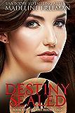 Destiny Sealed (Fate Bound Saga Book 4)