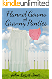 Flannel Gowns and Granny Panties