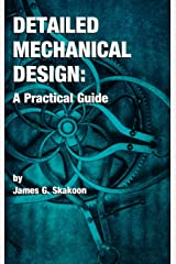 Detailed Mechanical Design: A Practical Guide Hardcover