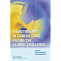 Radiotherapy in Cancer Care: Facing the Global Challenge