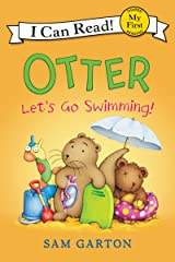 Otter: Let's Go Swimming! (My First I Can Read) Kindle Edition