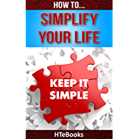How To Simplify Your Life (How To eBooks Book 8) (English Edition)