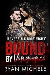 Bound by Vengeance (Ravage MC Bound Series Book Three): A Motorcycle Club Romance (Ravage MC #8) Kindle Edition