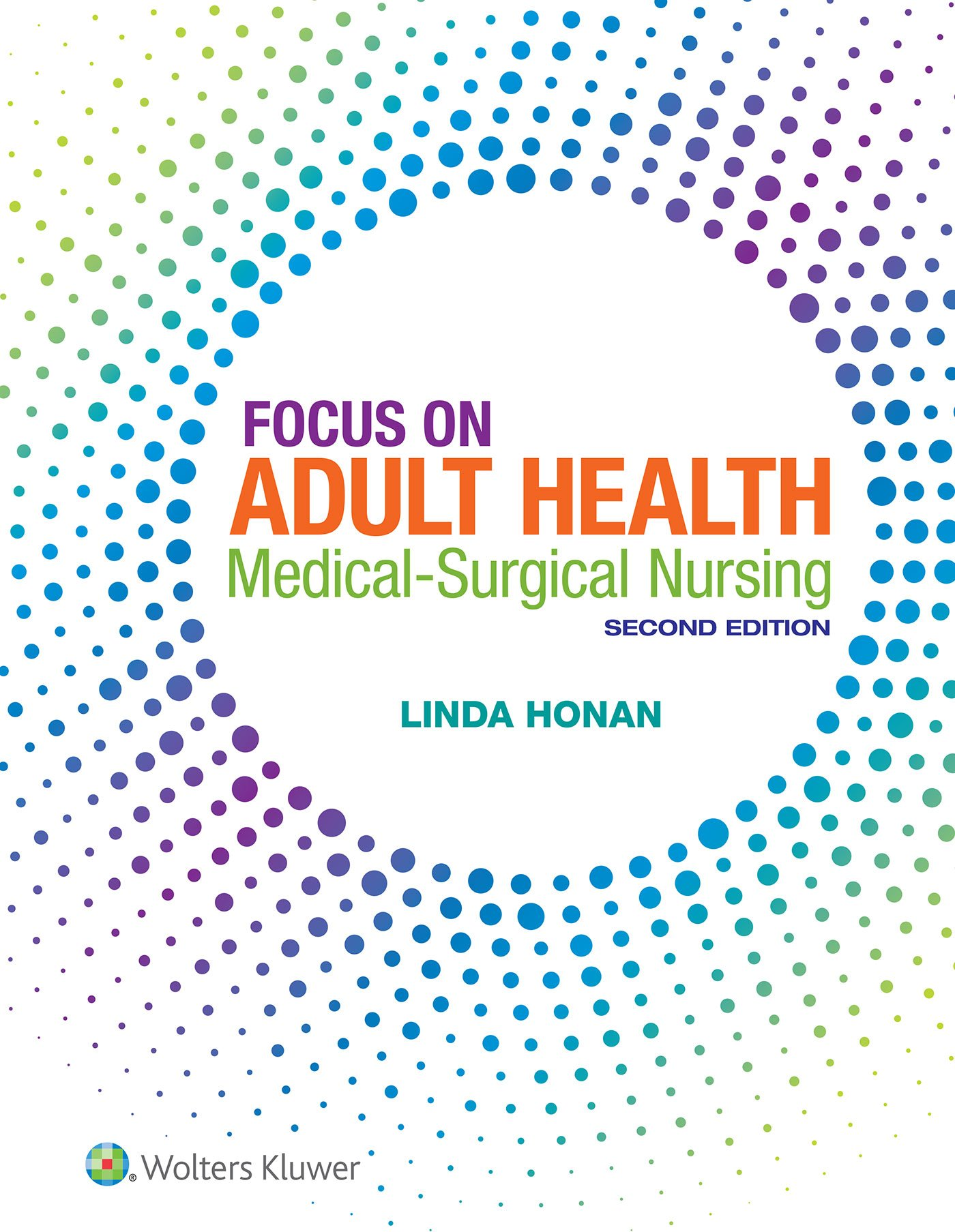 Honan Focus on Adult Health: Medical-Surgical Nursing 2nd Edition Text + PrepU Package by LWW