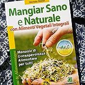mangiare sano e naturale con alimenti vegetali integrali