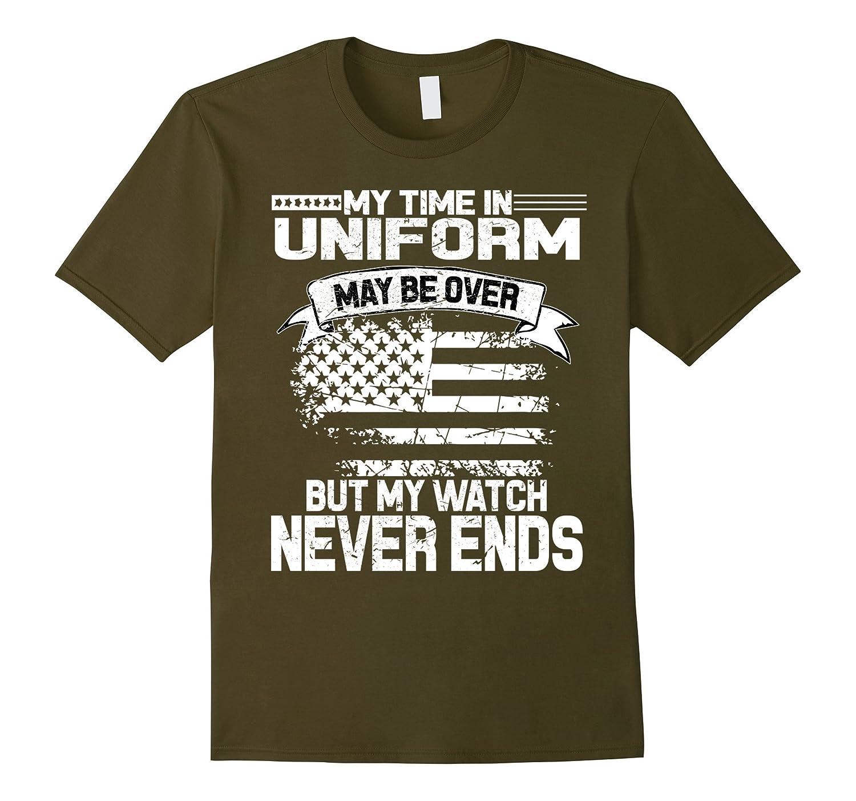 09053de14bf My Watch Never Ends T Shirt, I'm A Veteran T Shirt-4LVS – 4loveshirt