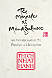 The Miracle of Mindfulness, Gift Edition: An Introduction to the Practice of Meditation
