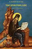 The Spiritual Life (Orthodox Spiritual Writings)