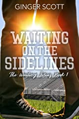 Waiting on the Sidelines Kindle Edition
