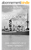 "MARCONI RADIO OFFICER: THE CONVOYS OF A WW2 ""SPARKS"" (English Edition)"