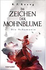 Im Zeichen der Mohnblume - Die Schamanin: Roman (Die Legende der Schamanin 1) (German Edition) Kindle Edition