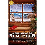 A Christmas to Remember: Based on a Hallmark Channel original movie