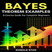 Bayes Theorem Examples: A Concise Guide for Complete Beginners