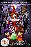 How to Train a Witch: Magic and Mayhem Universe (Baba Yaga Saga)