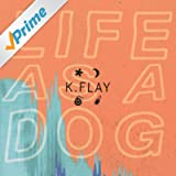 Life as a Dog [Explicit]