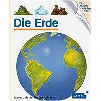 Die Erde: Meyers kleine Kinderbibliothek (Meyers Kinderbibliothek)