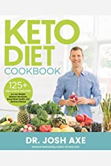 Keto Diet Cookbook: 125+ Delicious Recipes to Lose Weight, Balance Hormones, Boost Brain Health, and Reverse Disease Kindle Edition