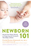 Newborn 101: Secrets from Expert Nurses on Preparing and Caring for Your Baby at Home