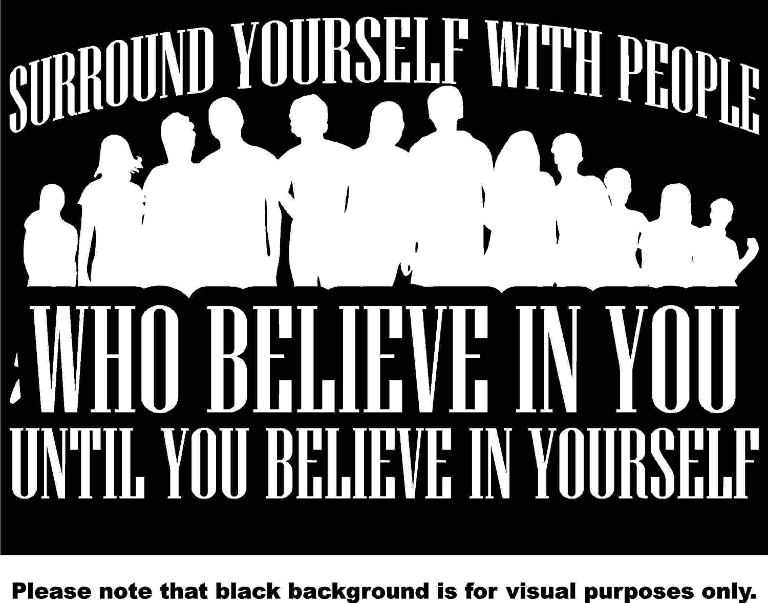 Surround Yourself with People who Believe in you Until you Believe in Yourself Choose Color V and T Gifts