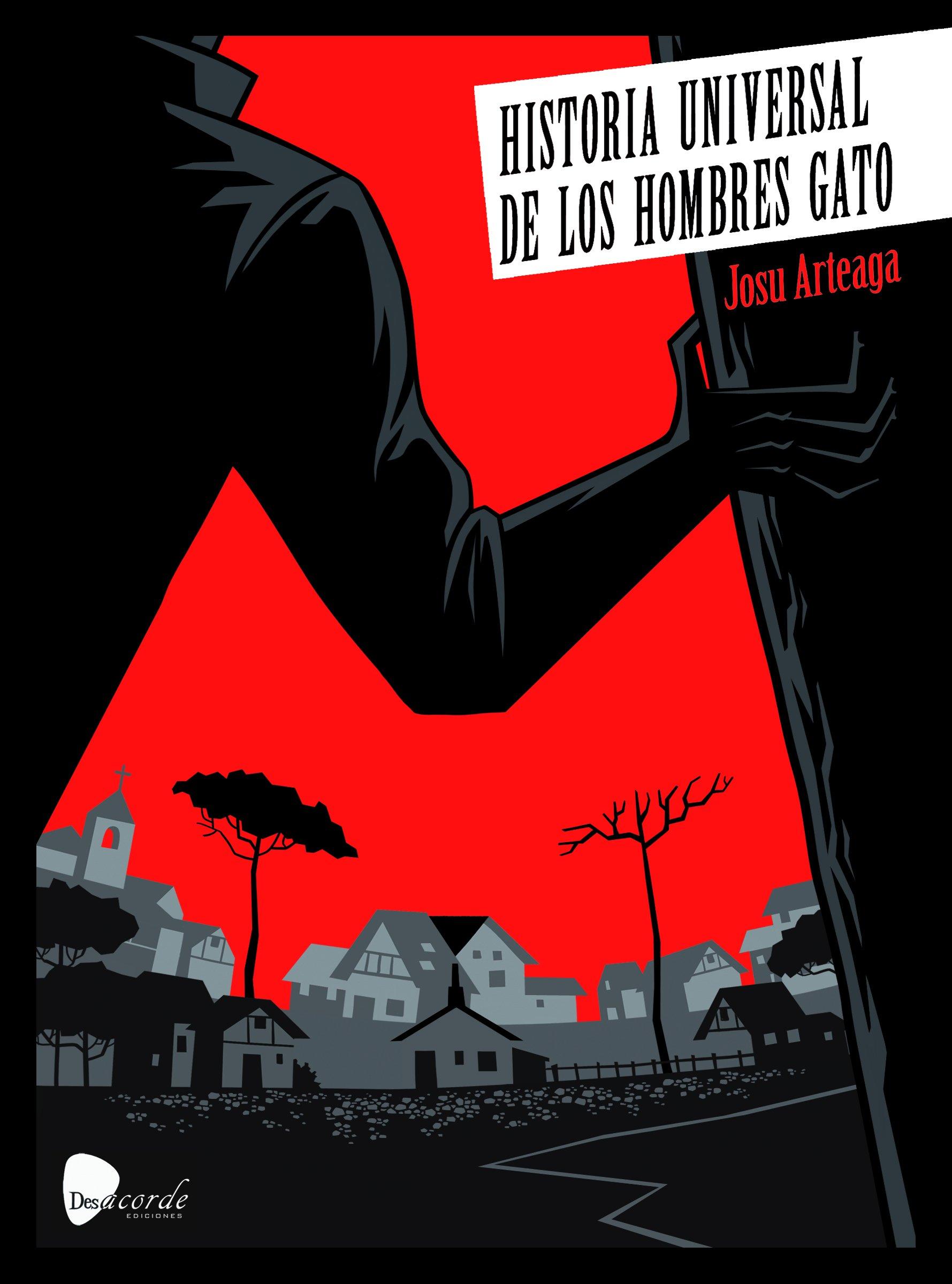 HISTORIA UNIVERSAL DE LOS HOMBRES GATO: Amazon.es: ARTEAGA, JOSU ...