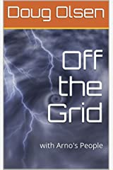 Off the Grid: with Arno's People Kindle Edition