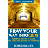 Pray Your Way Into 2018 (Hope Edition): Powerful Prayers to Cause the Times and Seasons to Favor You