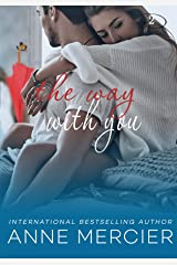The Way With You: A College Romance Kindle Edition