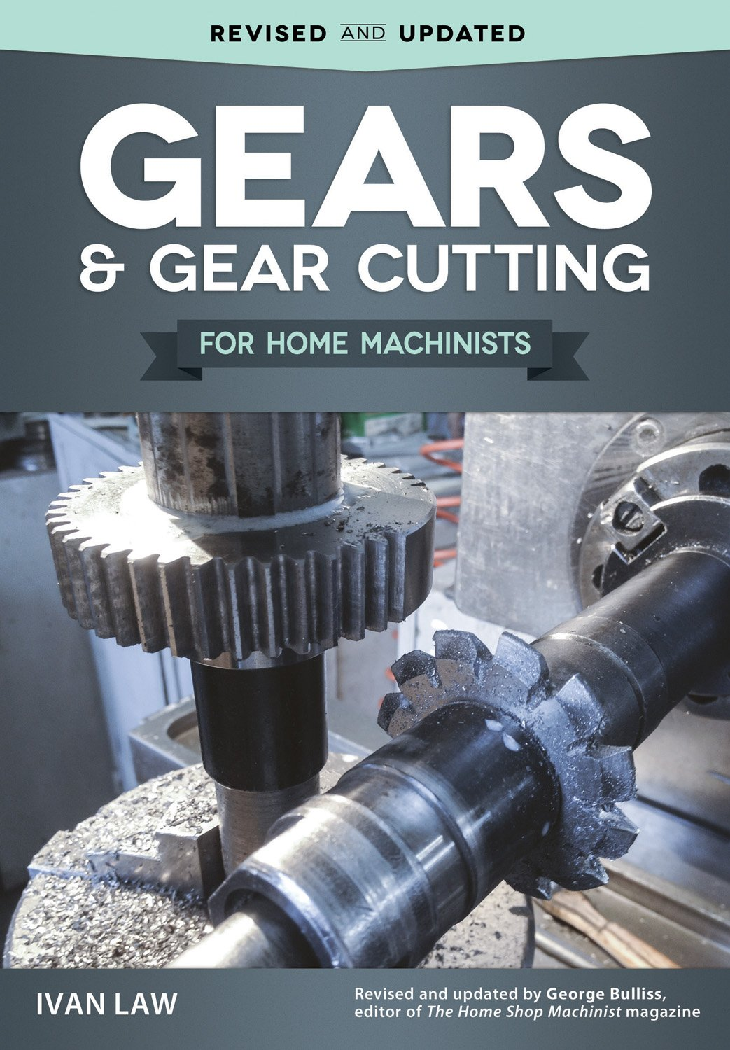 Gears and Gear Cutting for Home Machinists (Fox Chapel Publishing) Practical, Hands-On Guide to Designing and Cutting Gears Inexpensively on a Lathe or Milling Machine; Simple, Non-Technical Language by Fox Chapel Publishing