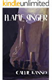 Flame Singer (Fire Sower Book 2)