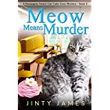 Meow Means Murder: A Norwegian Forest Cat Café Cozy Mystery - Book 2